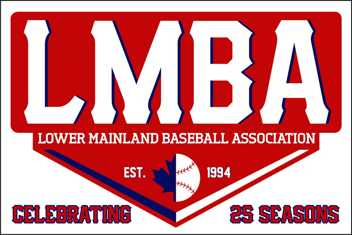 LOWER MAINLAND BASEBALL ASSOCIATION CELEBRATING 25 YEARS OF BASEBALL